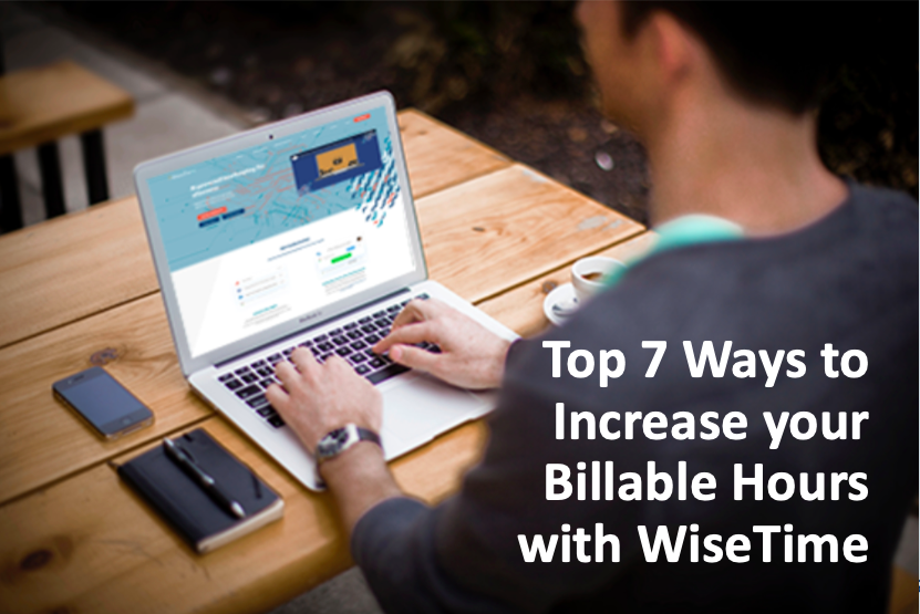 Top 7 Ways to Increase your Billable hours with WiseTime