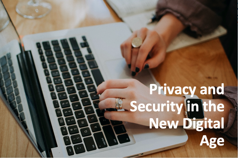 Privacy and Security in the New Digital Age